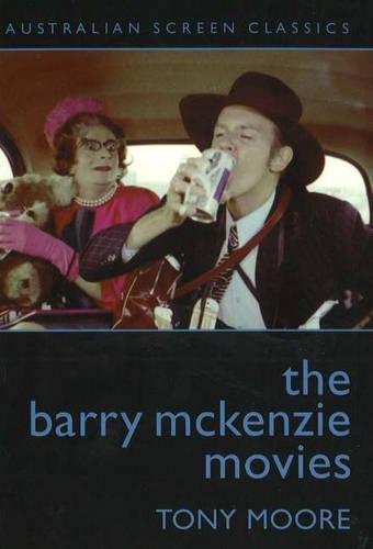 The Barry McKenzie Movies - Australian Screen Classics (Paperback)