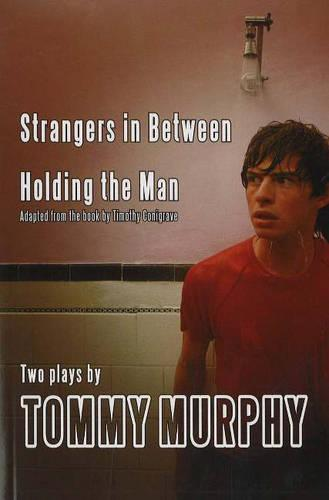 Holding the Man and Strangers in Between (Paperback)