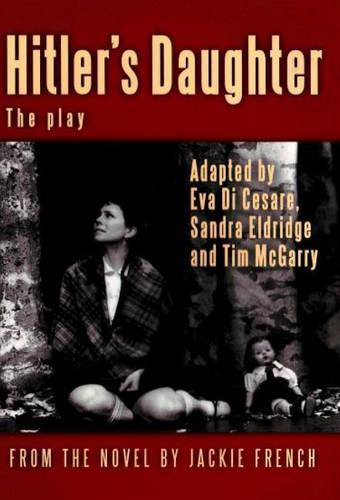 Hitler's Daughter: The Play (adapted from Jackie French's novel) (Paperback)