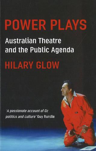 Power Plays: Australian Theatre and the Public Agenda (Paperback)