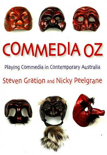 COMMEDIA OZ: PLaying Commedia in Contemporary Australia (Paperback)