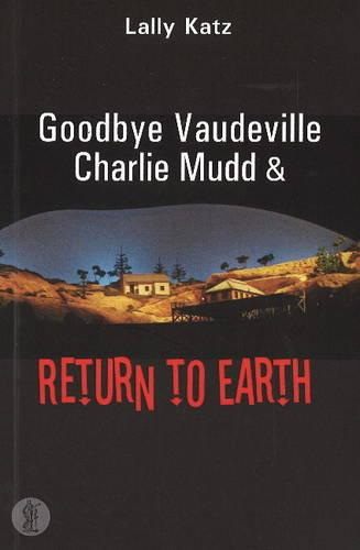 Goodbye Vaudeville Charlie Mudd / Return to Earth (Paperback)