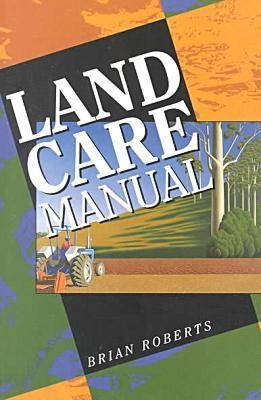 The Land Care Manual (Paperback)