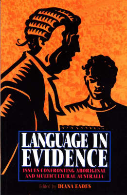 Language in Evidence: Issues Confronting Aboriginal and Multicultural Australia (Paperback)