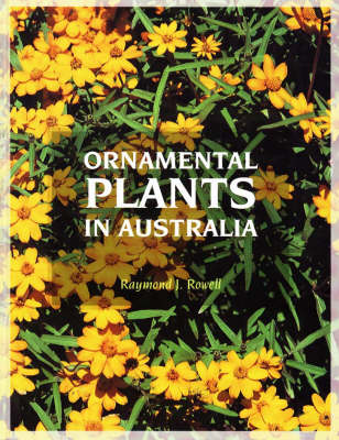 Ornamental Plants in Australia: Annuals, Soft-wooded Perennials, Bulbous and Climbing Plants (Hardback)