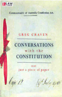 Conversations with the Constitution: Not just a piece of paper - Law at Large (Paperback)