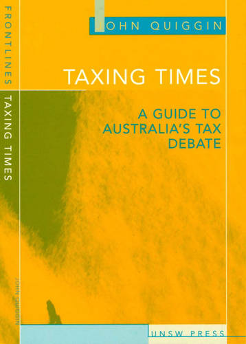 Taxing Times: A Guide to Australia's Tax Debate - Frontlines S. (Paperback)