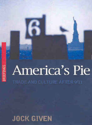 America's Pie: Trade and Culture Since 9/11 - Briefings (Paperback)