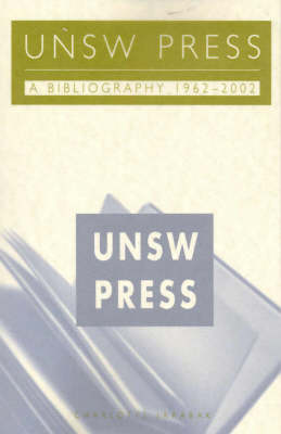 UNSW Press: A Bibliography 1961-2002 (Paperback)