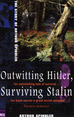Outwitting Hitler, Surviving Stalin: The Story of Arthur Spindler (Paperback)