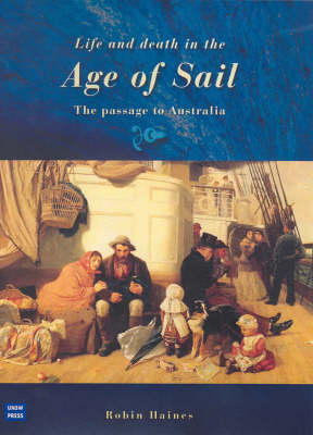 Life and Death in the Age of Sail: The Passage to Australia (Hardback)