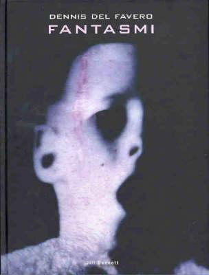 Dennis Del Favero: Fantasmi (Hardback)