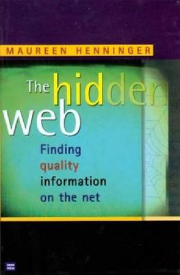 The Hidden Web: Finding Quality Information on the Net (Paperback)