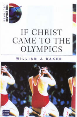 If Christ Came to the Olympics: New College Lectures - New College Lectures (Paperback)