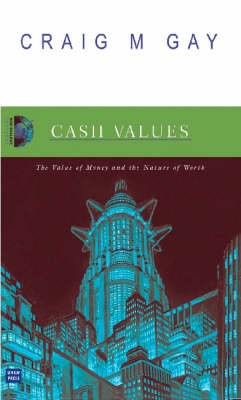 Cash Values: The Power of Money, the Nature of Worth (Paperback)