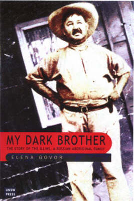 My Dark Brother: the Story of the Illins, a Russian-Aboriginal Family (Paperback)