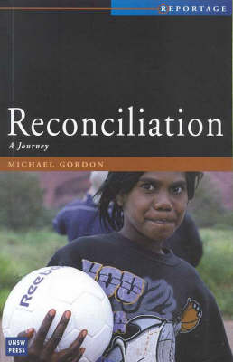 Reconciliation: A Journey - Reportage S. No. 4 (Paperback)