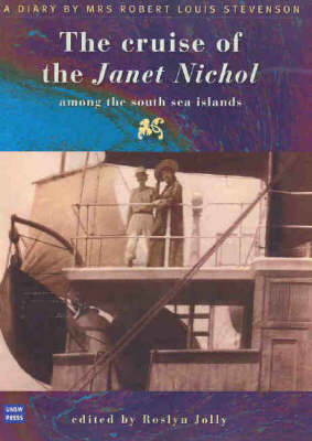 The Cruise of the Janet Nichol Among the South Sea Islands: A Diary by Mrs Robert Louis Stevenson (Hardback)