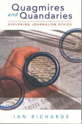 Quagmires and Quandaries: Exploring Journalism Ethics (Paperback)