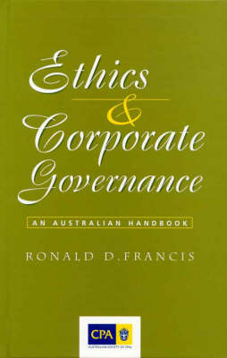 Ethics and Corporate Governance: An Australian Handbook (Hardback)