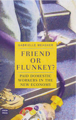 Friend or Flunkey? Paid Domestic Workers in the New Economy (Paperback)