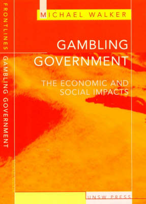 Gambling Government: The Economic and Social Impacts - Frontlines S. (Paperback)