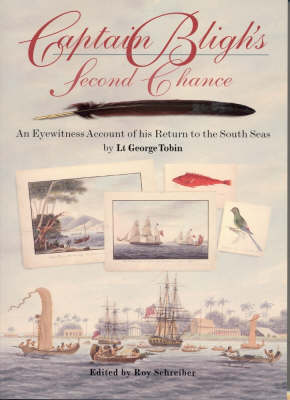 Captain Bligh's Second Chance: An Eyewitness Account of his Return to the South Seas (Paperback)