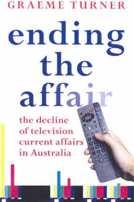 Ending the Affair: The Decline of Television Current Affairs in Australia (Paperback)