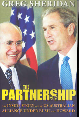 The Partnership: The inside story of the US-Australian alliance under Howard and Bush (Paperback)