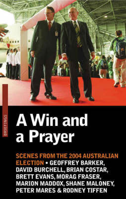 A Win and a Prayer: Scenes from the 2004 Australian Election (Paperback)