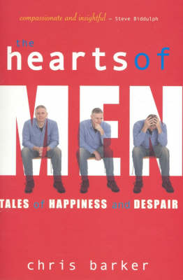 The Hearts of Men: Tales of Happiness and Despair (Paperback)