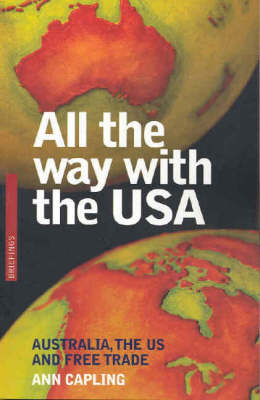 All the Way with the USA: Australia, the US and Free Trade (Paperback)