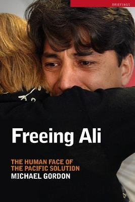 Freeing Ali: The Human Face of the Pacific Solution - Briefings (Paperback)