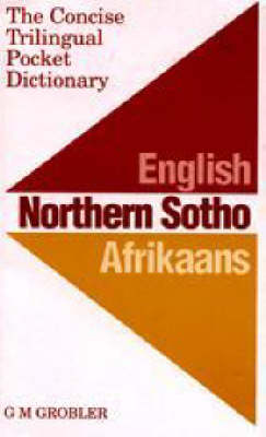 The Concise Trilingual Pocket Dictionary: English / Northern Sotho / Afrikaans (Paperback)