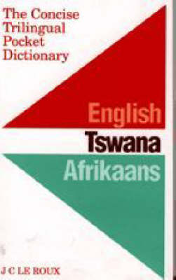 The Concise Trilingual Pocket Dictionary: English / Tswana / Afrikaans (Paperback)