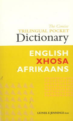 The concise trilingual pocket dictionary English/Xhosa/Afrikaans (Paperback)