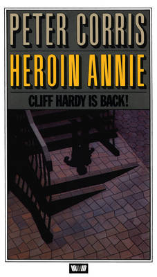 Heroin Annie: Cliff Hardy 5 - CLIFF HARDY 5 (Paperback)