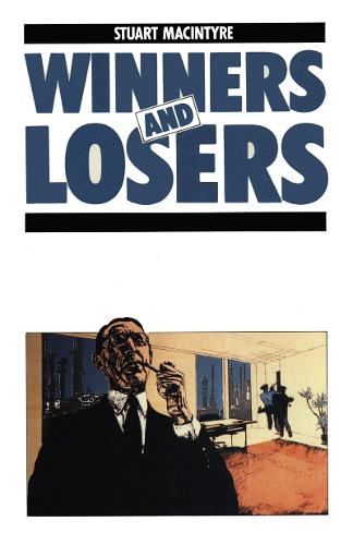 Winners and Losers: The Pursuit of Social Justice in Australian History (Paperback)