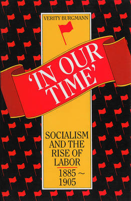 In Our Time: Socialism and the Rise of Labor, 1885 -1905 (Paperback)