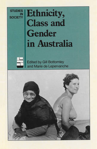 Ethnicity, Class and Gender in Australia (Paperback)