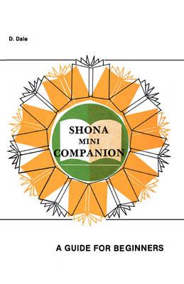 Shona Mini Companion. a Guide for Beginners (Paperback)