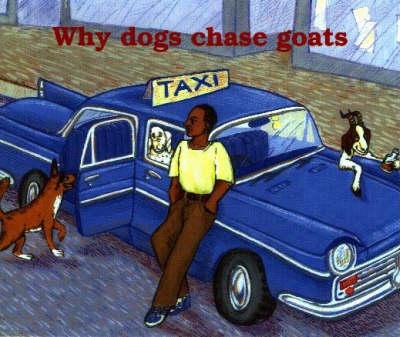 Why Dogs Chase Goats: Level 1 - Basic Level Reader (Paperback)