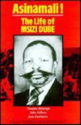 Asinamali!: The Life of Msizi Dube - Hadeda books (Paperback)