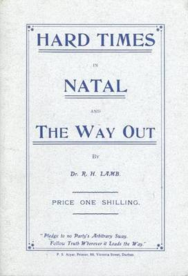 Hard Times in Natal and the Way out (1908) Book 3 - Colin Webb Natal & Zululand (Paperback)