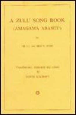 A Zulu song book (1911) - Colin Webb Natal and Zululand (Paperback)