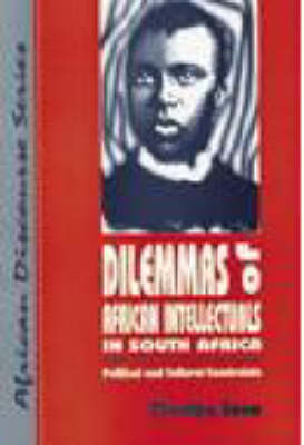 Dilemmas of African Intellectuals in South Africa: Political and Cultural Constraints (Paperback)
