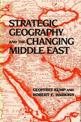 Strategic Geography and the Changing Middle East (Hardback)