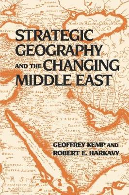Strategic Geography and the Changing Middle East (Paperback)