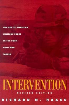 Intervention: The Use of American Military Force in the Post-Cold War World (Paperback)