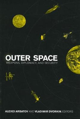 Outer Space: Weapons, Diplomacy, and Security (Paperback)